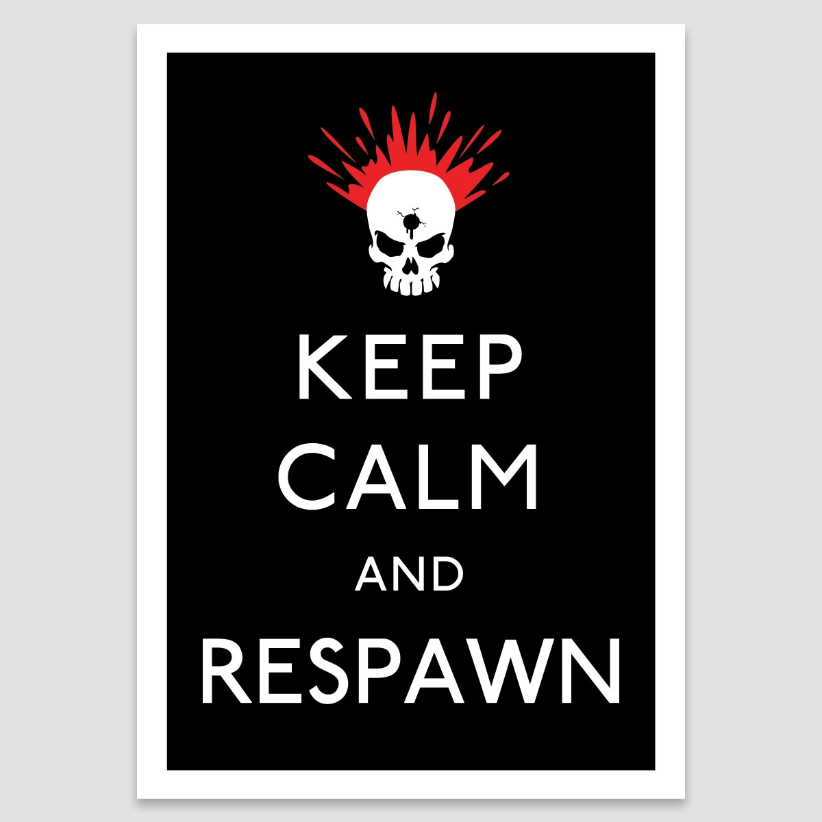 Photograph: A2 Print: Keep Calm & Respawn
